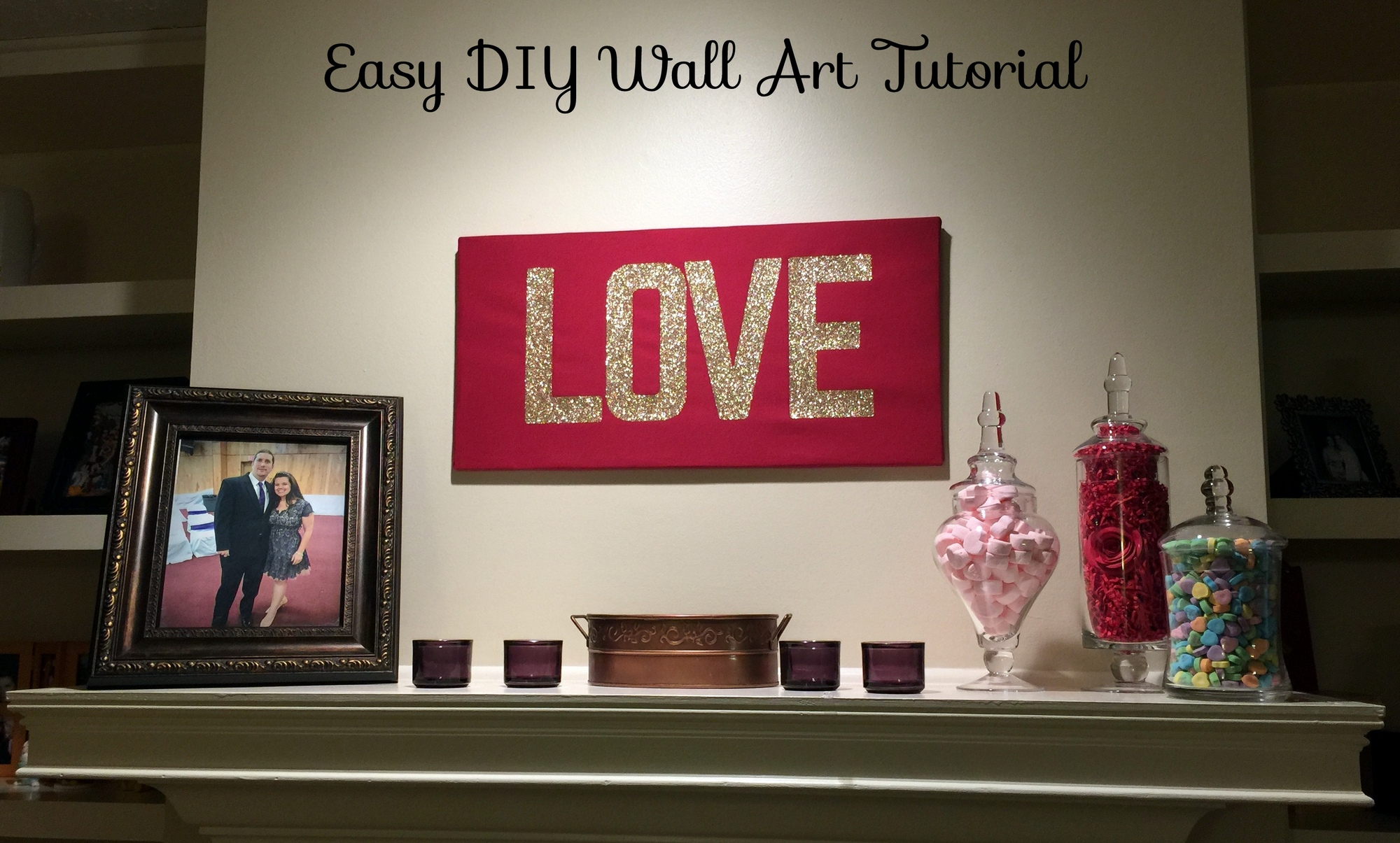 diy-valentine-mantle-with-apothecary-jars-and-easy- & Easy DIY Love Wall Art